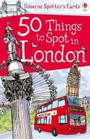 Jones, Rob Lloyd - 50 Things to Spot in London - 9781409507970 - V9781409507970