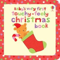 Fiona Watt - Baby's Very First Touchy-feely Christmas Book (Baby's Very First Books) - 9781409516972 - V9781409516972