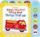 Stella Baggott - Baby's Very First Noisy Things That Go (Baby's Very First Books) - 9781409522904 - V9781409522904
