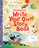 Louie Stowell - Write Your Own Story Book - 9781409523352 - V9781409523352
