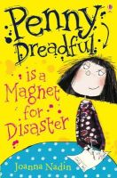 Joanna Nadin - Penny Dreadful Is a Magnet for Disaster - 9781409526728 - 9781409526728