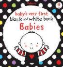 Stella Baggott - Babies Very First Black and White Books: Babies (Very First Black & White Books) - 9781409535751 - V9781409535751