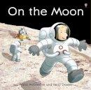 Milbourne, Anna - On the Moon - 9781409539070 - V9781409539070