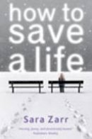 Sara Zarr - How to Save a Life - 9781409546757 - KIN0035011