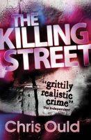 Ould, Christopher - The Killing Street - 9781409549499 - V9781409549499