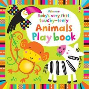 Watt, Fiona, Baggott, Stella (Ill - Baby's Very First Touchy-Feely Animals Play Book - 9781409549727 - V9781409549727