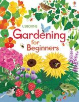 Abigail Wheatley, Emily Bone - Gardening for Beginners - 9781409550150 - V9781409550150