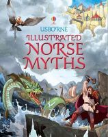 Frith, Alex; Stowell, Louie - Illustrated Norse Myths - 9781409550723 - V9781409550723