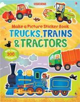 Brooks, Felicity, Lovell, Katie (Illu) - Trains, Truck & Tractors (Make a Picture Sticker Book) - 9781409551560 - V9781409551560