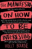 Holly Bourne - The Manifesto on How to be Interesting - 9781409562184 - V9781409562184