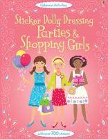 Watt, Fiona, Moore, Jo (Illus) - Parties & Shopping Girls (Sticker Dolly Dressing) - 9781409562733 - V9781409562733