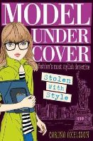 Axelsson, Carina - Model Under Cover: Stolen with Style - 9781409563709 - V9781409563709