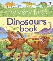 Frith, Alex - My Very First Dinosaurs Book - 9781409564164 - V9781409564164