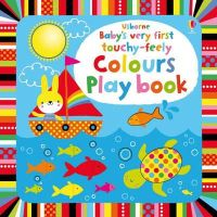 Watt, Fiona - Baby's Very First Touchy-Feely Colours Play Book (Baby's Very First Books) - 9781409565116 - V9781409565116