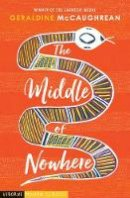 Geraldine McCaughrean - The Middle of Nowhere - 9781409570516 - 9781409570516
