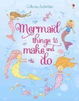 Leonie Pratt - Mermaid Things to Make and Do - 9781409577713 - V9781409577713