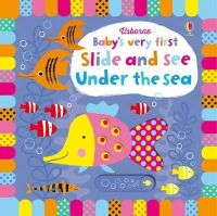 Watt, Fiona - Baby's Very First Slide and See Under the Sea (Baby's Very First Books) - 9781409581291 - V9781409581291