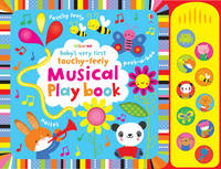 Fiona Watt - Baby's Very First Touchy-Feely Musical Play Book (Baby's Very First Books) - 9781409581543 - V9781409581543