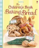 Abigail Wheatley - Children's Book of Baking Bread (Cookery) - 9781409582199 - V9781409582199