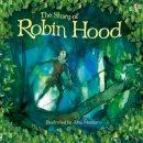 Rob Lloyd Jones - The Story of Robin Hood (Usborne Picture Books) - 9781409583189 - V9781409583189