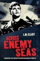 L. M. Elliot - Across Enemy Seas - 9781409584025 - V9781409584025