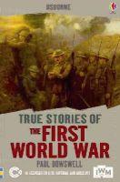 Paul Dowswell - The First World War (True Stories) - 9781409586043 - V9781409586043
