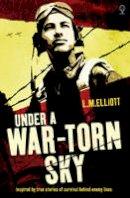 L. M. Elliot - Under a War-Torn Sky - 9781409586357 - V9781409586357