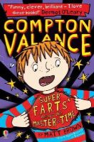 Brown, Matt - Compton Valance Super F.A.R.T.s versus the Master of Time - 9781409590477 - V9781409590477