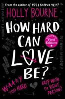 Bourne, Holly - How Hard Can Love be? - 9781409591221 - V9781409591221
