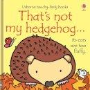 Watt, Fiona - That's Not My Hedgehog - 9781409595380 - V9781409595380