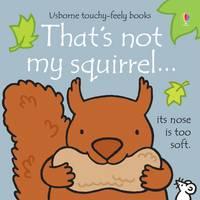 Watt, Fiona - That's Not My Squirrel - 9781409596431 - V9781409596431