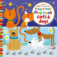 Fiona Watt - Baby's Very First Fingertrails Playbook Cats and Dogs (Baby's Very First Books) - 9781409597087 - V9781409597087