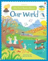 Felicity Brooks, Caroline Young - My First Book About Our World (My First Books) - 9781409597896 - V9781409597896