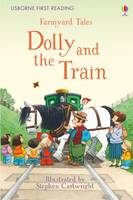 Heather Amery - Farmyard Tales Dolly and the Train: Level 2 (First Reading) - 9781409598121 - V9781409598121
