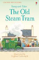 Heather Amery - Farmyard Tales the Old Steam Train (First Reading) - 9781409598138 - V9781409598138