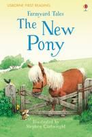 Heather Amery - Farmyard Tales The New Pony (First Reading Level 2) - 9781409598244 - V9781409598244