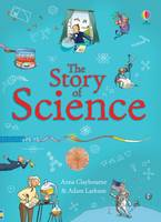Claybourne, Anna - The Story of Science - 9781409599913 - V9781409599913