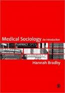Bradby, Hannah - Medical Sociology - 9781412902199 - V9781412902199
