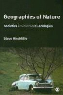 Hinchliffe, Steve - Geographies of Nature - 9781412910491 - V9781412910491