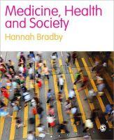 Bradby, Hannah; Davies, Hayley - Medicine, Health and Society - 9781412920742 - V9781412920742