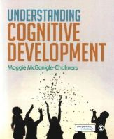 McGonigle-Chalmers, Maggie - Understanding Cognitive Development (Discoveries & Explanations in Child Development) - 9781412928816 - V9781412928816