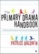 Baldwin, Patrice - The Primary Drama Handbook - 9781412929653 - V9781412929653