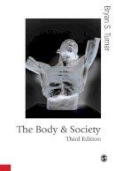 Turner, Bryan S. - The Body and Society - 9781412929875 - V9781412929875