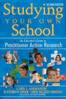 - Studying Your Own School: An Educator's Guide to Practitioner Action Research - 9781412940337 - V9781412940337