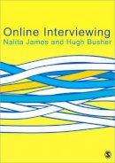 James, Nalita; Busher, Hugh - Online Interviewing - 9781412945325 - V9781412945325