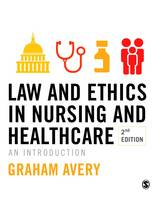 Avery, Graham - Law and Ethics in Nursing and Healthcare: An Introduction - 9781412961745 - V9781412961745