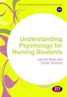 de Vries, Jan, Timmins, Fiona - Understanding Psychology for Nursing Students (Transforming Nursing Practice Series) - 9781412961950 - V9781412961950