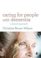 Wilson, Christine Brown - Caring for People with Dementia: A Shared Approach - 9781412962001 - V9781412962001
