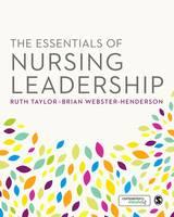 Ruth Taylor, Brian Webster-Henderson - The Essentials of Nursing Leadership - 9781412962025 - V9781412962025