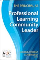 Ontario Principals Council - The Principal as Professional Learning Community Leader (Leading Student Achievement Series) - 9781412963145 - V9781412963145